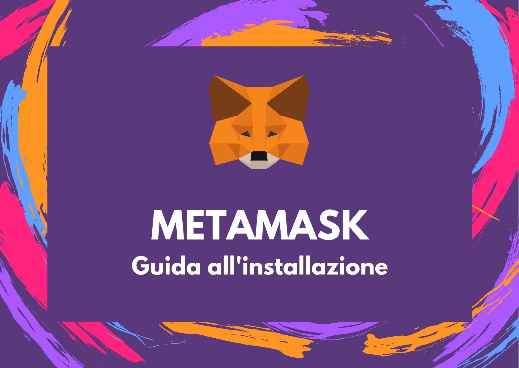 METAMASK Guida all'installazione
