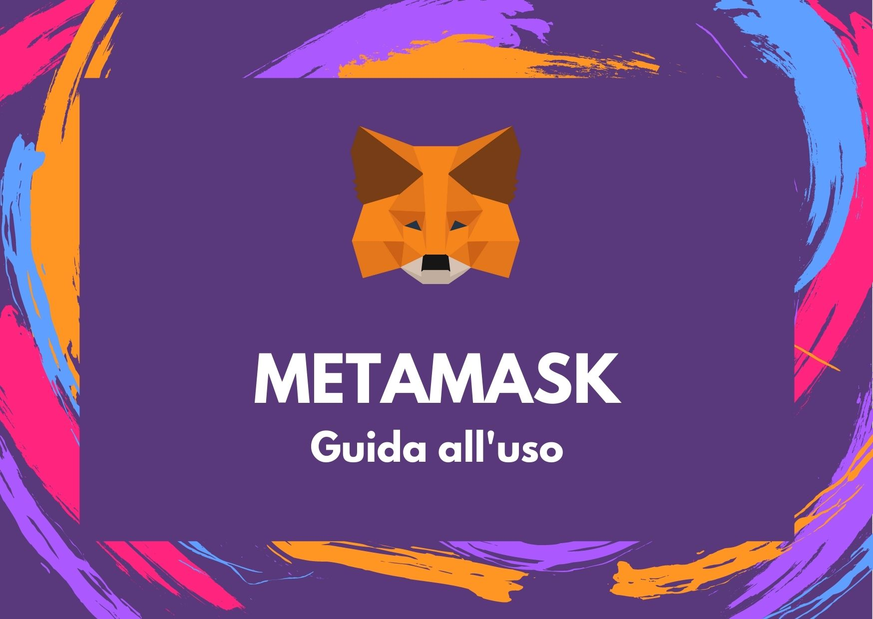 METAMASK Guida all'uso