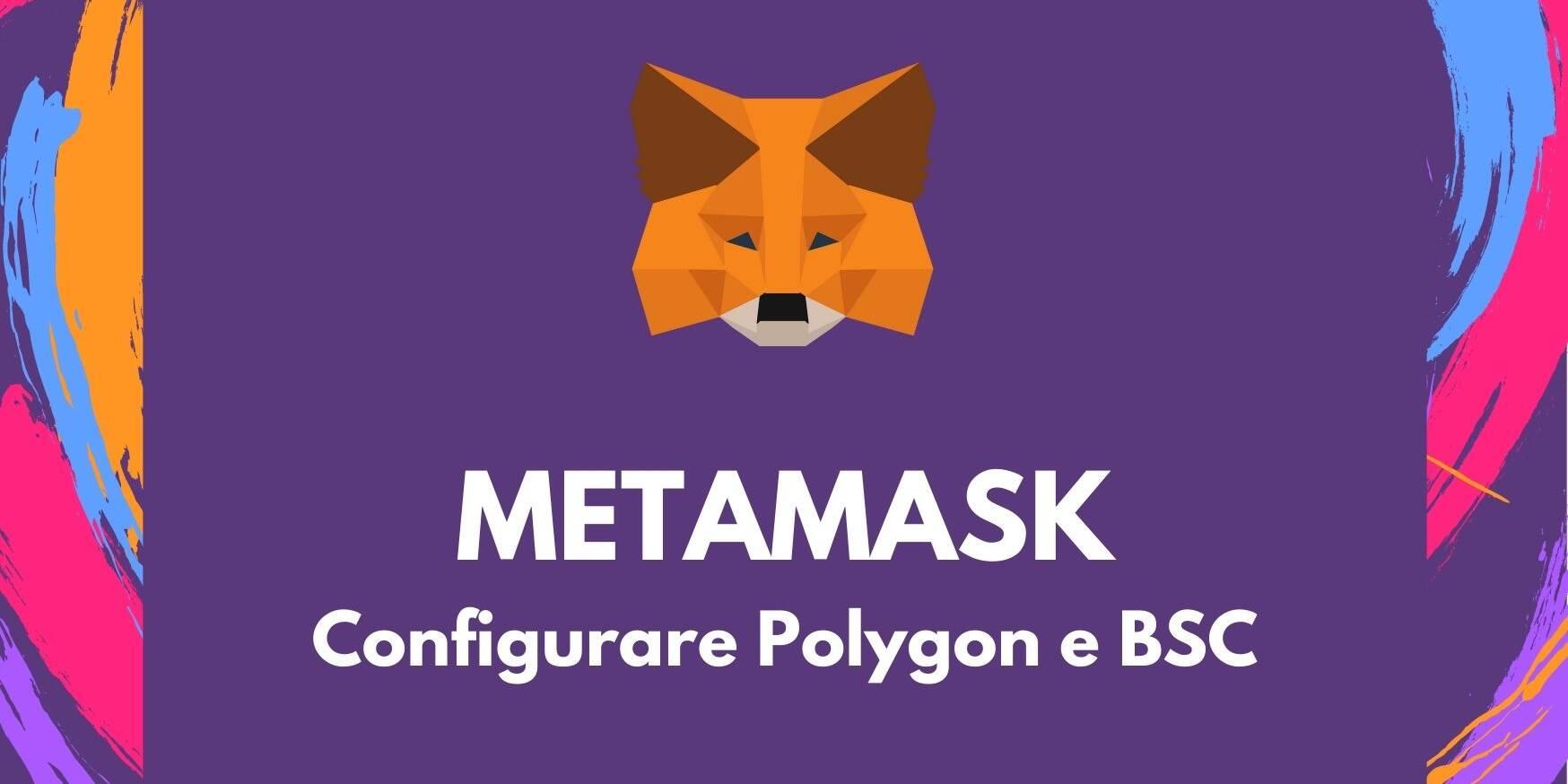 METAMASK configurare Polygon e BSC